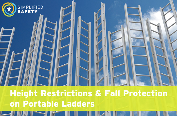 Height Restrictions Amp Fall Protection On Portable Ladders