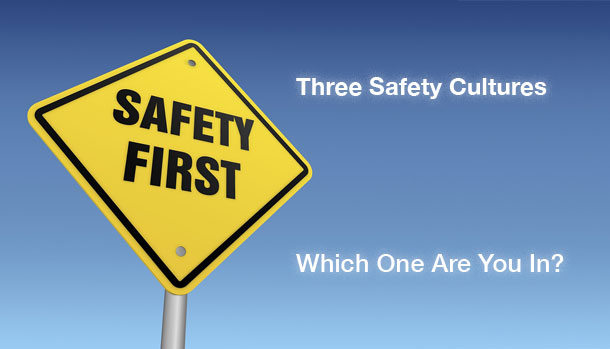Three Safety Cultures - Which One are You In?