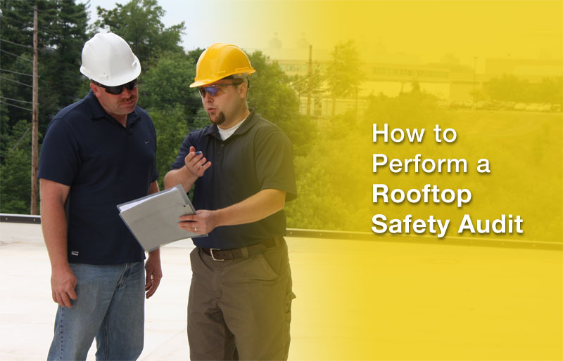 How to Perform a Rooftop Safety Audit