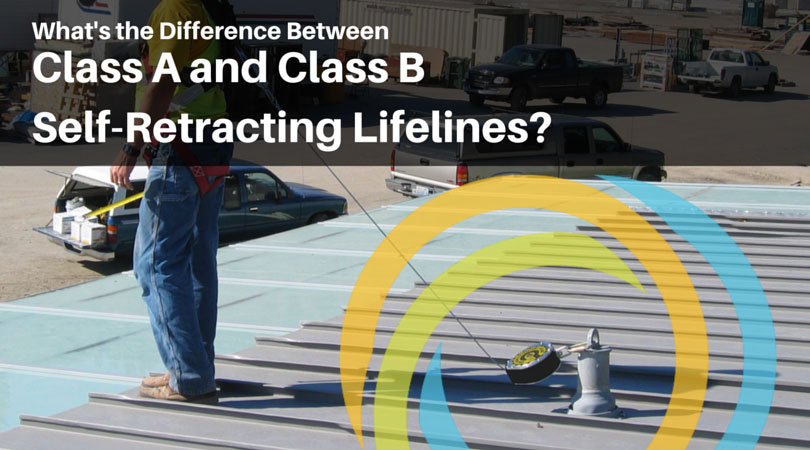 What's the Difference Between Class A and Class B Self-Retracing Lifelines?