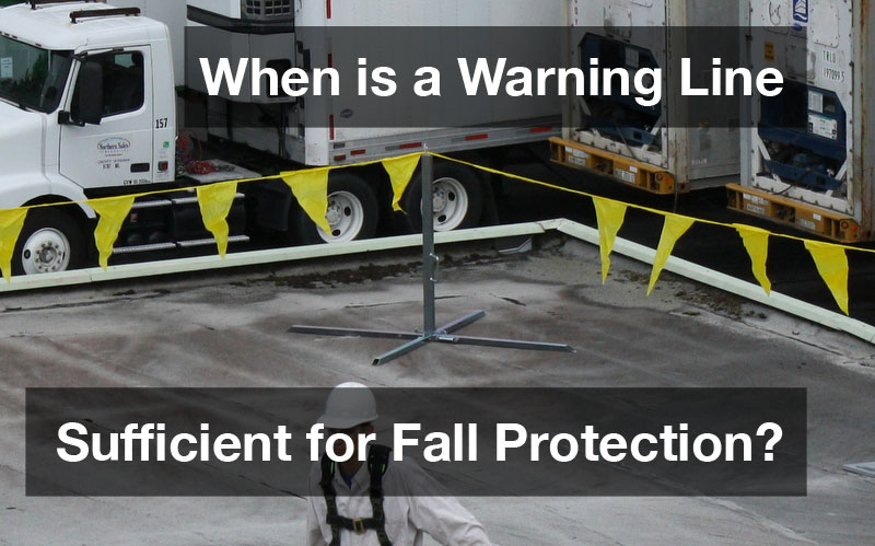 When is a Warning Line Sufficient Fall Protection?