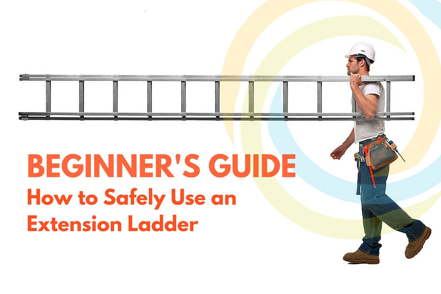 Beginner S Guide How To Safely Use An Extension Ladder