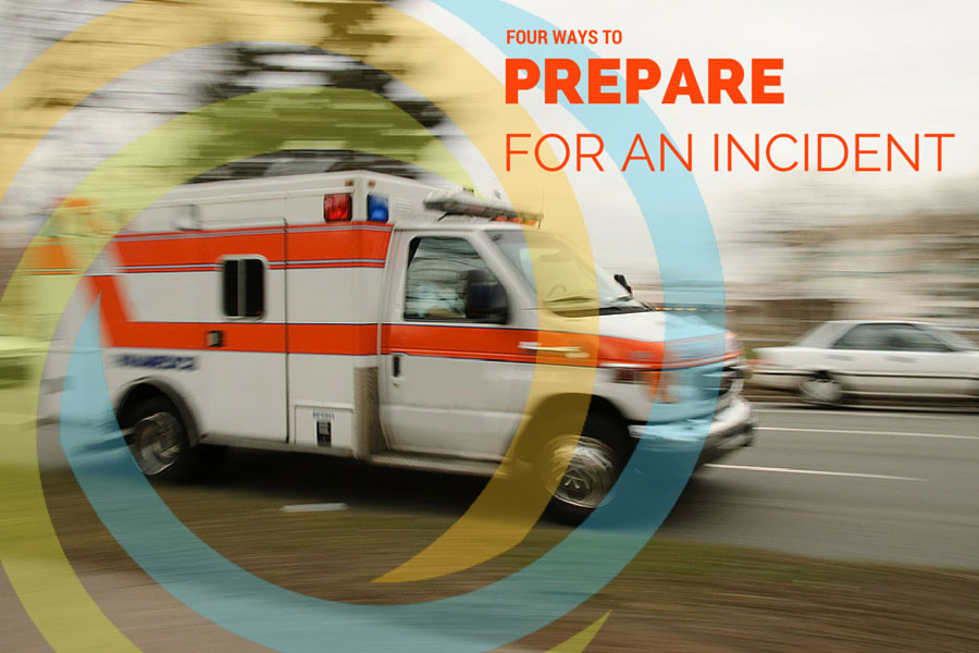 Four Ways to Prepare for an Incident