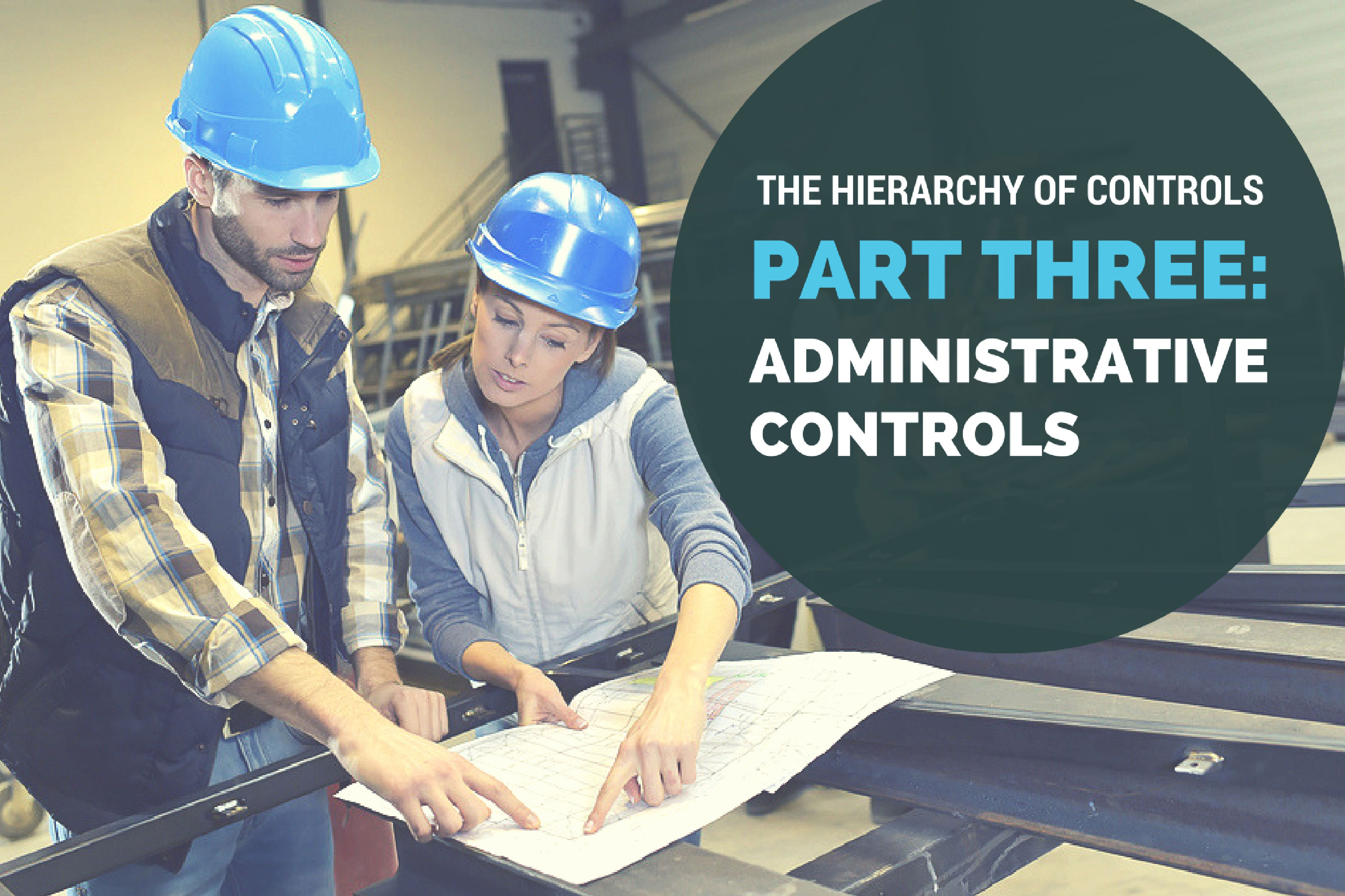 The Hierarchy of Controls: Part Three