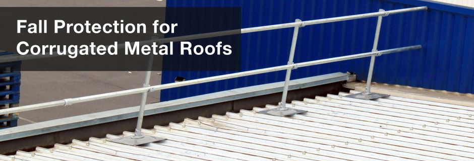 Fall Protection for Corrugated Metal Roofs